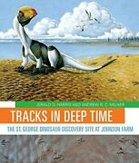Tracks In Deep Time The St. George Dinosaur Discovery Site At Johnson Farm By
