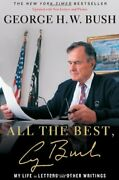 All The Best, George Bush My Life In Letters And Other Writings By Bush New-,
