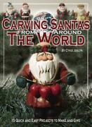 Carving Santas From Around The World 15 Quick , Joslyn-,