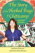 The Story Of The Hooked Rugs Of Cheticamp And Their Artisans By Anselme Deveau