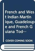 French And West Indian Martinique, Guadaloupe And French Guiana Warwick Unive