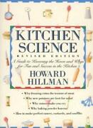 Kitchen Science A Guide To Knowing The Hows And Whys For Fun And Success In Th