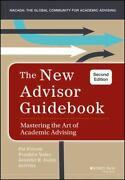 The New Advisor Guidebook Mastering The Art Of Academic Advising 2nd Edition