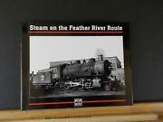 Steam On The Feather River Route By Staff Of Ac Kalmbach Memorial Library