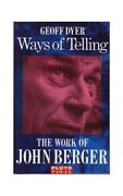 Ways Of Telling Work Of John Berger By Dyer, Geoff Paperback Book The Fast Free