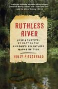 Vintage Departures Ser. Ruthless River Love And Survival By Raft On The...