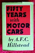 Fifty Years With Motor Cars A.f.c. Hillstead Brooklands Bentley De Dion Merc