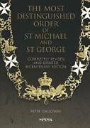 Most Distinguished Order Of St Michael And St George 2nd Edition By Peter Gallow