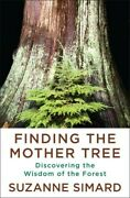 Finding The Mother Tree Discovering The Wisdom Of The Forest [new Book] Hardc