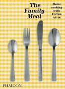 The Family Meal Home Cooking With Ferran Adria, 10th Anniversaryedition [new Bo