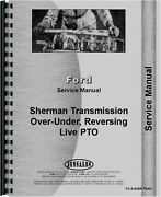 Ford Sherman Tractor Transmission Service And Parts Manual