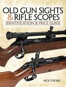 Old Gunsights And Rifle Scopes Identification And Price Guide Stroebel Nick