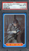 1974 Topps Six Million Dollar Man 23 Once Upon A Chilling Psa 8