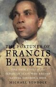 The Fortunes Of Francis Barber The True Story Of The Jamaican Slave Who Became