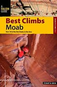 Best Climbs Moab Over 140 Of The Best Routes In The Are... By Green, Stewart M.