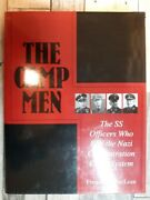 The Camp Men The Ss Officers Who Ran The Nazi Concentration Camp System Schiff