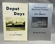 Two Railroad Books The Remarkable Railroad Passes Of Otto Mears And Depot Days