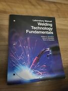 Welding Technology Fundamentals By Kevin E. Bowditch And William A. Bowditch 2…