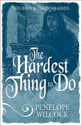 The Hardest Thing To Do The Hawk And The Dove Series By Penelope Wilcck