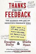 Thanks For The Feedback The Science And Art Of Receiving Feedba