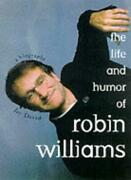 The Life And Humor Of Robin Williams A Biography By Jay David