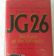Jg 26 Top Guns Of The Luftwaffe Signed By Adolph Galland And 7 Pilots By Caldwell
