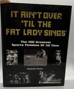 100 Greatest Sports Finishes It Aint Over Til The Fat Lady Sings1999 Hc/dj