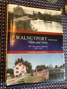 Walnutport Pennsylvania Then And Now Book 100th Anniversary 1909-2009 Canal Town