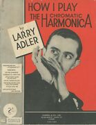 How I Play The Chromatic Harmonica By Larry Adler. Chappell And Co, 1936.