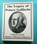 The Legacy Of Gallitzin A History Of The Altoona Johnstown Diocese Book
