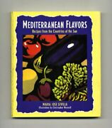 Mediterranean Flavors Recipes From The Countries Of The Sun By Maria Jose Sevi