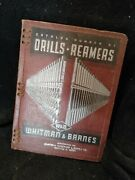 Antique Whitman And Barnes Catalog Number 97 Drills And Reamers 1941
