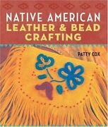 Native American Leather And Bead Crafting By Patty Cox Paperback Book The Fast