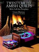 Twenty Little Amish Quilts With Full-size Templates Dover Quilting By Gwen M