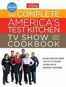 The Complete Americaand039s Test Kitchen Tv Show Cookbook 2001-2022 Every Recipe Fro