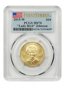 2015-w Lady Bird Johnson 10 Pcgs Ms70 First Strike - First Spouse .999 Gold