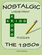 Nostalgic Large Print Kriss Kross Puzzles The 1950s By Bentley, Patricia Book