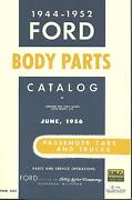 1944 45 46 47 48 49 50 51 52 Ford Body Parts List-passenger Cars And Trucks