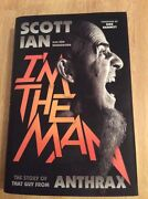 Signed - Iand039m The Man The Story Of That Guy From Anthrax By Scott Ian Hc + Pic