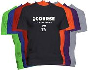 Ty First Name T Shirt Of Course Iand039m Awesome Custom Name Menand039s T-shirt