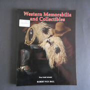 Western Memorabilia And Collectables Robert Ball - 1993ed.pb Great Reference Gui