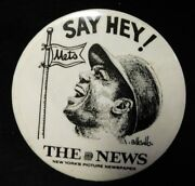 Willie Mays Say Hey The News New York's Picture Newspaper Vintage 3' Button/pin