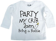 Funny Baby Long Sleeve T-shirt Party My Crib 2am Bring A Bottle Gift Top