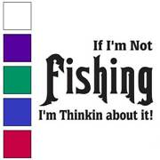 If Iand039m Not Fishing Fish Decal Sticker Choose Color + Size 1721