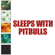 Sleeps With Pit Bulls Decal Sticker Choose Pattern + Size 1737