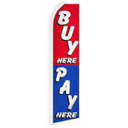 Buy Here Pay Here Swooper Flag Advertising Flag Feather Flag Super Flag