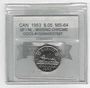 1953 Sf/nl Miss. Chrome Cmg Graded Canadian Five Centms-64 Cccs