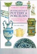 Collector's Guide To Buying Antique Pottery Porcelain, Rachael Feild Hardback