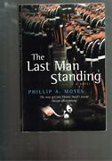 The Last Man Standing By Phillip A. Moses