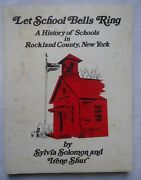 Let School Bells Ring A History Of Schools In Rockland County New York Softcover